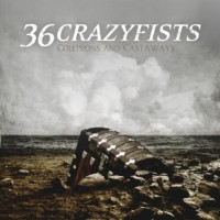 Purchase 36 Crazyfists - Collisions And Castaways