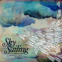 Purchase Sky Sailing - An Airplane Carried Me to Bed
