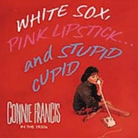 Purchase Connie Francis - White Socks, Pink Lipstick... and Stupid Cupid CD5