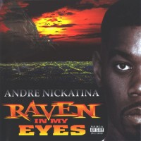 Purchase Andre Nickatina - Raven In My Eyes