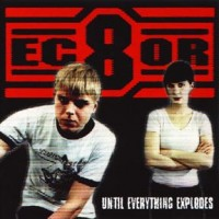 Purchase Ec8Or - Until Everything Explodes (MCD)
