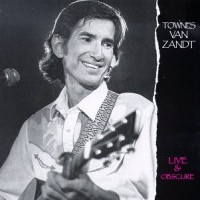 Purchase Townes Van Zandt - Live & Obscure