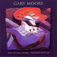 Purchase Gary Moore - Out In The Fields / The Very Best Of (Bonus CD)
