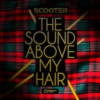 Purchase Scooter - The Sound Above My Hair (CDS)