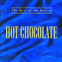 Purchase Hot Chocolate - The Rest Of The Best Of Hot Chocolate