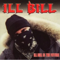 Purchase Ill Bill - Ill Bill Is The Future