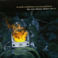 Purchase In Strict Confidence Feat. Melotron - The Sun Always Shines On Tv