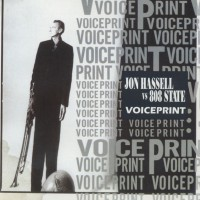 Purchase Jon Hassell Vs 808 State - Voiceprint (Blind From The Facts)