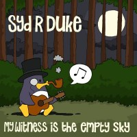 Purchase Syd R Duke - My Witness Is The Empty Sky