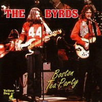 Purchase The Byrds - Boston Tea Part y