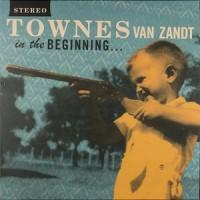 Purchase Townes Van Zandt - In The Beginning...