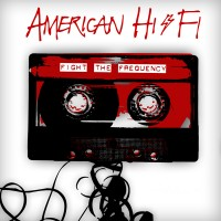 Purchase American Hi-Fi - Fight The Frequency