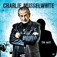 Purchase Charlie Musselwhite - The Well