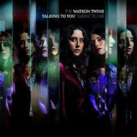 Purchase The Watson Twins - Talking To You Talking To Me