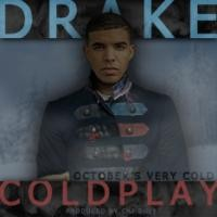 Purchase Drake & Coldplay - October's Very Cold