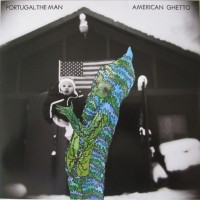 Purchase Portugal. The Man - American Ghetto