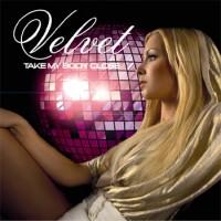 Purchase Velvet - Take My Body Close (CDS)