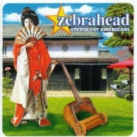 Purchase Zebrahead - Stupid Fat Americans