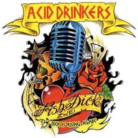 Purchase Acid Drinkers - Fishdick Zwei (The Dick Is Rising Again)