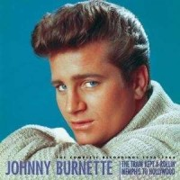 Purchase Johnny Burnette - The Train Kept A-Rollin' Memphis To Hollywood CD5