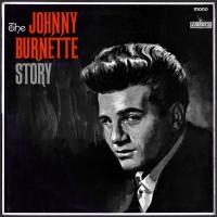 Purchase Johnny Burnette - The Johnny Burnette Story (Vinyl)