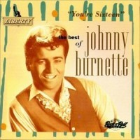 Purchase Johnny Burnette - You're Sixteen (The Best Of Johnny Burnette)