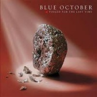 Purchase Blue October - Foiled For The Last Time CD1
