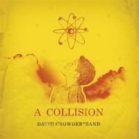 Purchase David Crowder Band - A Collision