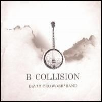 """Purchase David Crowder Band - B Collision (Or """"The Eschatology Of Bluegrass"""") (EP)"""