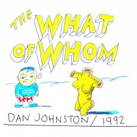 Purchase Daniel Johnston - The What Of Whom