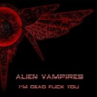 Purchase Alien Vampires - I'm Dead Fuck You (EP)