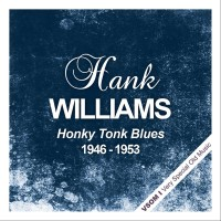 Purchase Hank Williams - Honky Tonk Blues  (1946 - 1953) (Remastered)