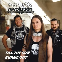 Purchase Acoustic Revolution - Till The Sun Burns Out