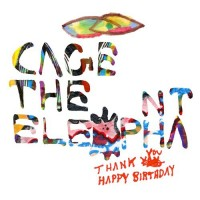 Purchase Cage The Elephant - Thank You Happy Birthday CD1