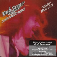 Purchase Bob Seger & The Silver Bullet Band - Live Bullet (Remastered 2011)