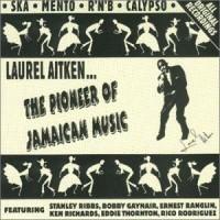 Purchase Laurel Aitken - Pioneer Of Jamaican Music