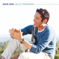 Purchase Dave Koz - Hello Tomorrow