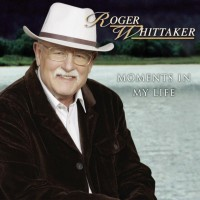 Purchase Roger Whittaker - Moments In My Life