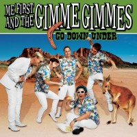 Purchase Me First and the Gimme Gimmes - Go Down Under