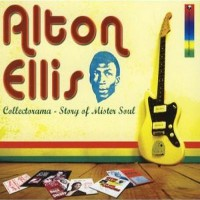 Purchase Alton Ellis - Collectorama: Story Of Mister Soul
