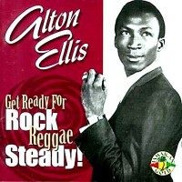 Purchase Alton Ellis - Get Ready For Rock Reggae Steady (1967-74)