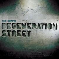 Purchase The Dears - Degeneration Street