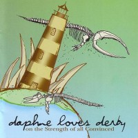 Purchase Daphne Loves Derby - On The Strength Of All Convinced