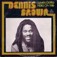 Purchase Dennis Brown - Love's Gotta Hold On Me (Vinyl)