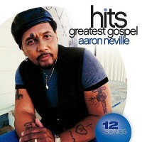 Purchase Aaron Neville - Greatest Gospel Hits