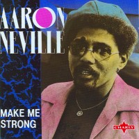 Purchase Aaron Neville - Make Me Strong
