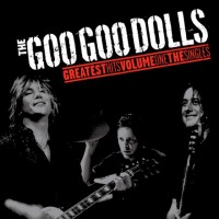 Purchase Goo Goo Dolls - Greatest Hits Volume 1: The Singles