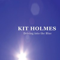 Purchase Kit Holmes - Driving Into The Blue