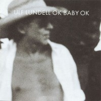 Purchase Ulf Lundell - Ok Baby Ok