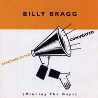 Purchase Billy Bragg - Reaching To The Converted